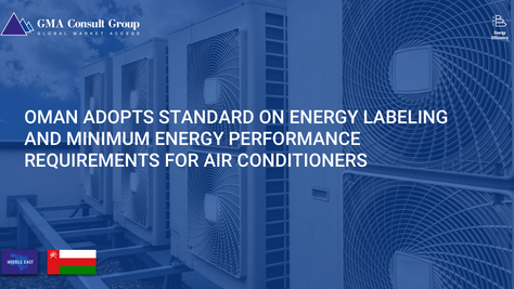 Oman Adopts Standard on Energy Labeling and Minimum Energy Performance Requirements for Air Conditio