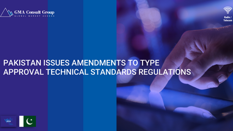 Pakistan Issues Amendments to Type Approval Technical Standards Regulations