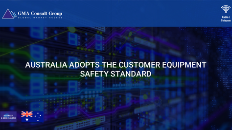 Australia Adopts the Customer Equipment Safety Standard