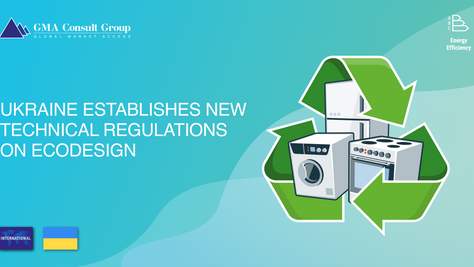 Ukraine Establishes New Technical Regulations on Ecodesign