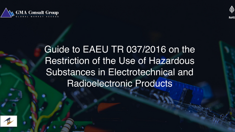 Guide to EAEU TR 037/2016 on the Restriction of the Use of Hazardous Substances in Electrotechnical