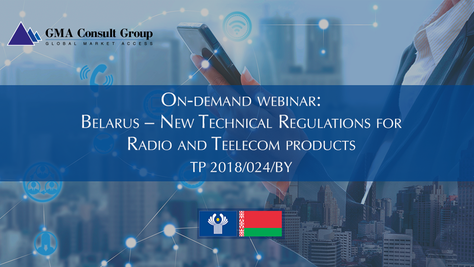 WEBINAR: Belarus—New Technical Regulations for Radio and Telecom Products