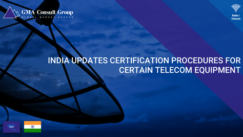 India Updates Certification Procedures for Certain Telecom Equipment