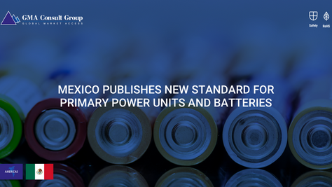 Mexico Publishes New Standard for Primary Power Units and Batteries