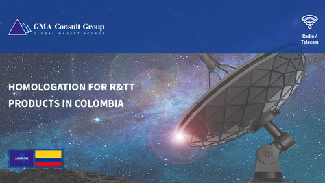 Homologation for R&TT Products in Colombia