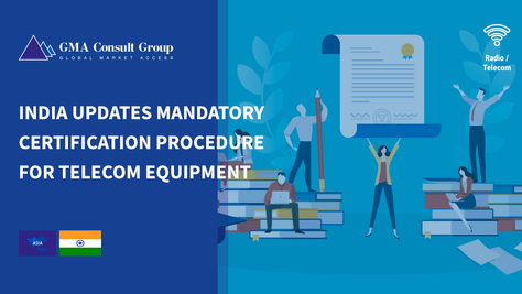 India Updates Mandatory Certification Procedure for Telecom Equipment
