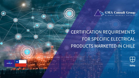 Certification Requirements for Specific Electrical Products Marketed in Chile