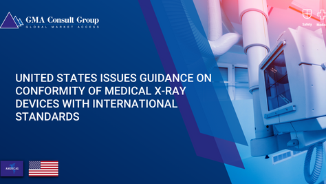 United States Issues Guidance on Conformity of Medical X-Ray Devices with International Standards