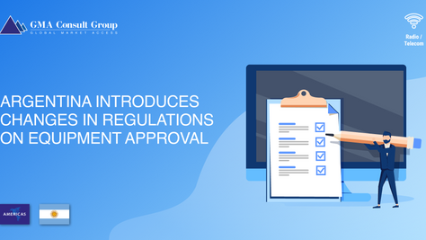 Argentina Introduces Changes in Regulations on Equipment Approval