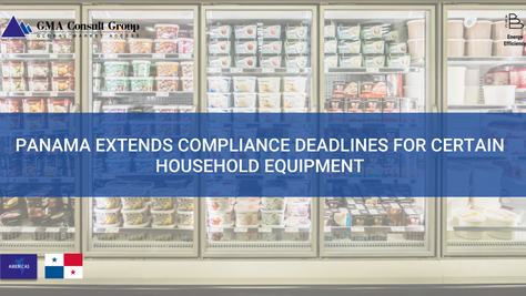 Panama Extends Compliance Deadlines for Certain Household Equipment