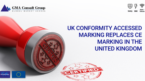 UK Conformity Accessed Marking Replaces CE Marking in the United Kingdom