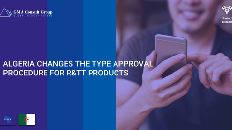 Algeria Changes the Type Approval Procedure for R&TT Products