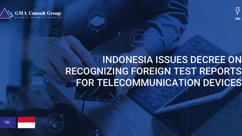 Indonesia Issues Decree on Recognizing Foreign Test Reports for Telecommunication Devices