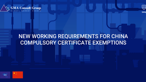 New Working Requirements for China Compulsory Certificate Exemptions