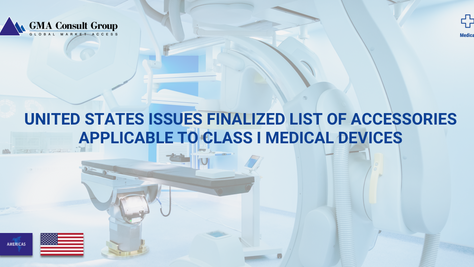 United States Issues Finalized List of Accessories Applicable to Class I Medical Devices