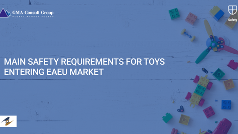 Main Safety Requirements for Toys Entering EAEU Market