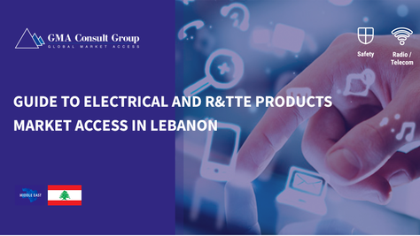 Guide to Electrical and R&TTE Products Market Access in Lebanon