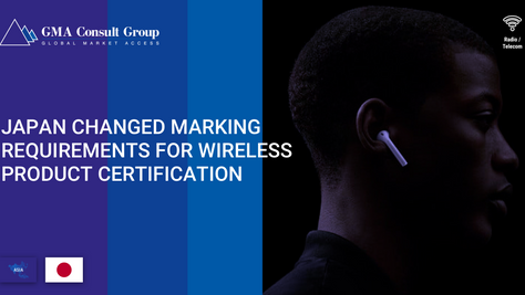 Japan Changed Marking Requirements for Wireless Product Certification