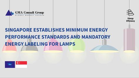 Singapore Establishes Minimum Energy Performance Standards and Mandatory Energy Labeling for Lamps