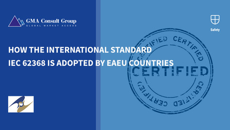 How the International Standard IEC 62368 Is Adopted by EAEU Countries