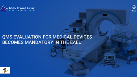 QMS Evaluation for Medical Devices Becomes Mandatory in the EAEU