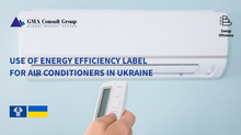 Use of Energy Efficiency Label for Air Conditioners in Ukraine