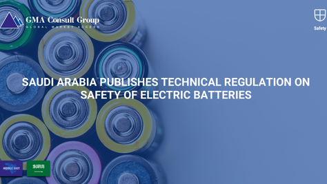 Saudi Arabia Publishes Technical Regulation on Safety of Electric Batteries