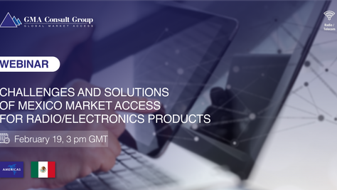 WEBINAR: Challenges and Solutions of Mexico Market Access for Radio/Electronics Products