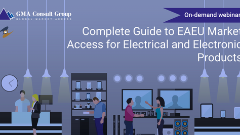 WEBINAR: Сomplete Guide to EAEU Market Access for Electrical and Electronic Products