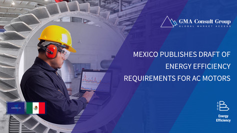 Mexico Publishes Draft of Energy Efficiency Requirements for AC Motors