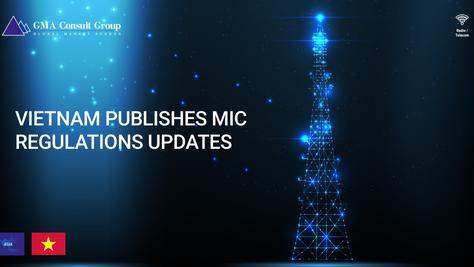 Vietnam Publishes MIC Regulations Updates
