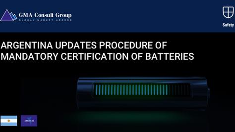 Argentina Updates Procedure of Mandatory Certification of Batteries