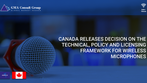 Canada Releases Decision on the Technical, Policy and Licensing Framework for Wireless Microphones