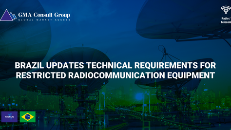 Brazil Updates Technical Requirements for Restricted Radiocommunication Equipment