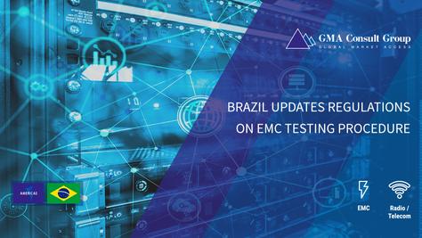 Brazil Updates Regulations on EMC Testing Procedure