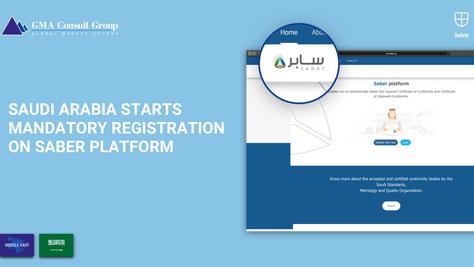 Saudi Arabia Starts Mandatory Registration on SABER Platform