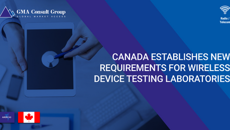 Canada Establishes New Requirements for Wireless Device Testing Laboratories