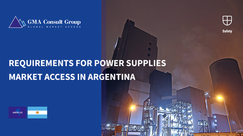 Requirements for Power Supplies Market Access in Argentina