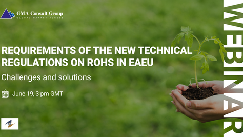 WEBINAR: Requirements of the New Technical Regulations on RoHS in EAEU. Challenges and Solutions