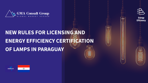 New Rules for Licensing and Energy Efficiency Certification of Lamps in Paraguay