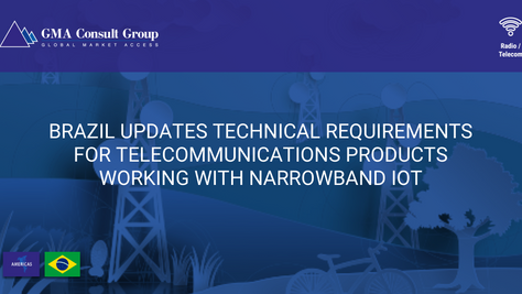 Brazil Updates Technical Requirements for Telecommunications Products Working with Narrowband IoT