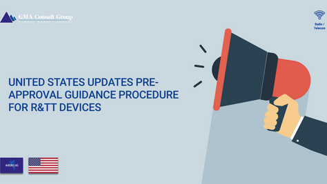 United States Updates Pre-Approval Guidance Procedure for R&TT Devices