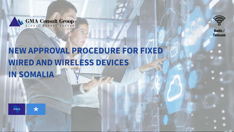 New Approval Procedure for Fixed Wired and Wireless Devices in Somalia