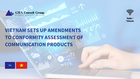Vietnam Sets up Amendments to Conformity Assessment of Communication Products