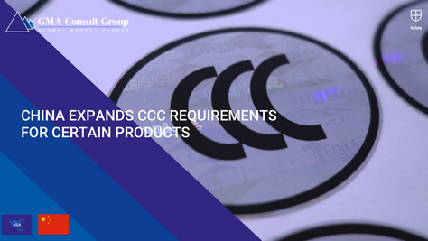 China Expands CCC Requirements for Certain Products
