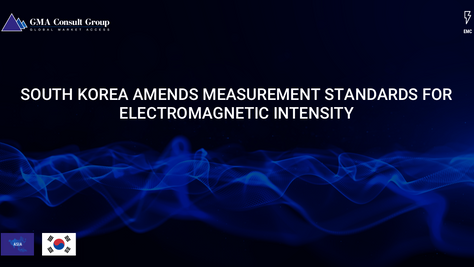 South Korea Amends Measurement Standards for Electromagnetic Intensity