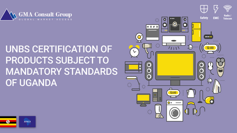 UNBS Certification of Products Subject to Mandatory Standards of Uganda