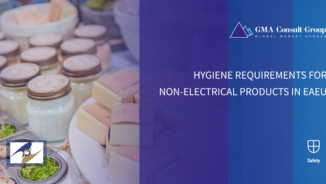 Hygiene Requirements for Non-electrical Products in EAEU