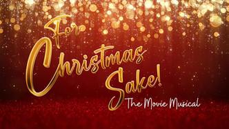 For Christmas Sake!: The Movie Musical