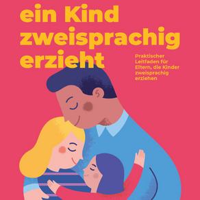 How to raise a bilingual child - Wie man ein Kind zweisprachig erzieht